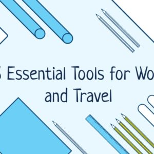 6 essential tools for work and travel